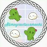 slimeycactusxmochi