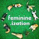 feminine.ization