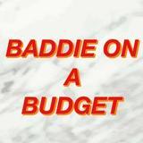baddieonabudget