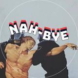 nah_bye