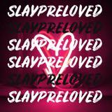 slayypreloved