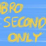 brosecondonly