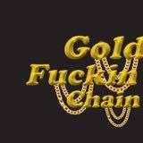 goldfuckinchain