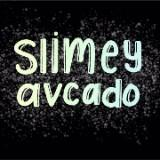 slimeyavcado