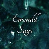 emeraldsays
