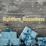 righthereblessedness
