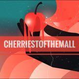 cherriestofthemall
